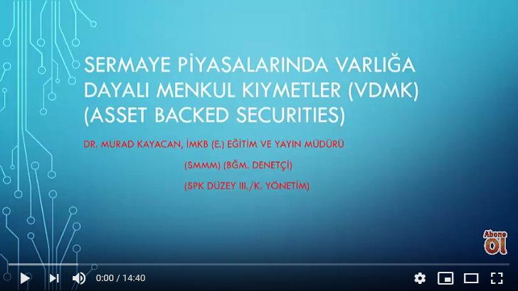 19 – VARLIĞA DAYALI MENKUL KIYMETLER (VDMK) (ASSET BACKED SECURITIES)